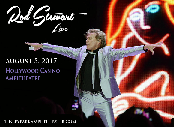 Rod Stewart at Hollywood Casino Ampitheatre