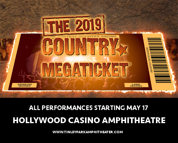 2019 Country Megaticket Tickets (Includes All Performances) at Hollywood Casino Ampitheatre