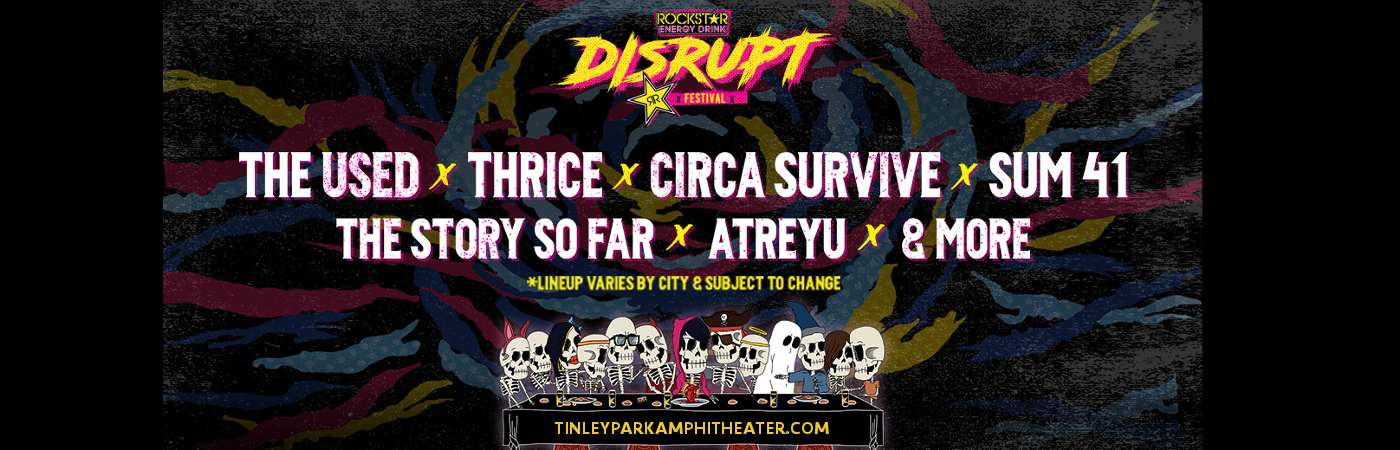 Disrupt Festival: The Used, Thrice, Circa Survive, Sum 41 & Atreyu at Hollywood Casino Ampitheatre