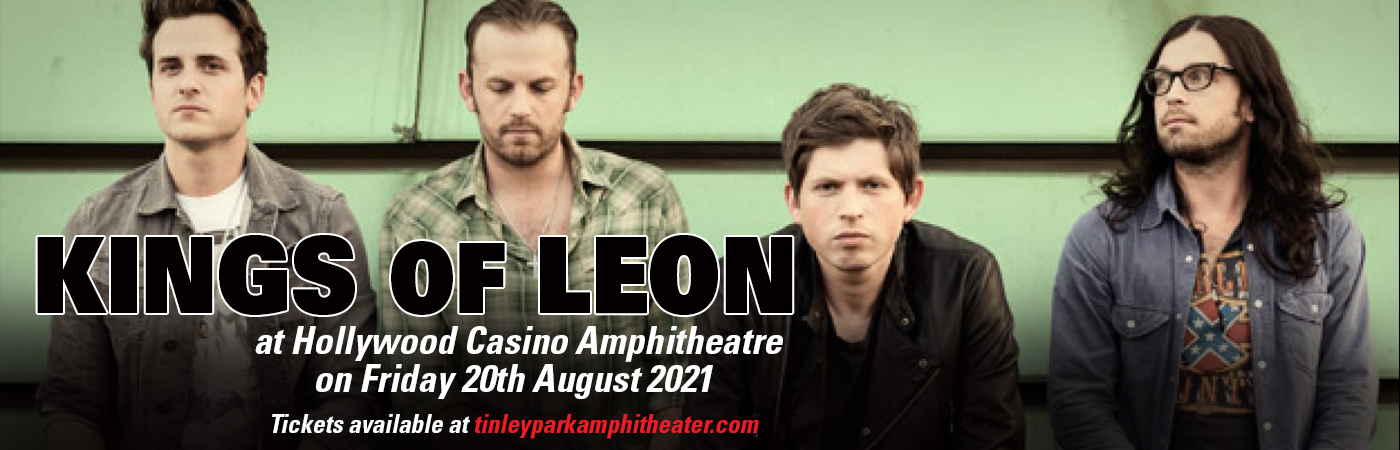 Kings of Leon at Hollywood Casino Amphitheatre