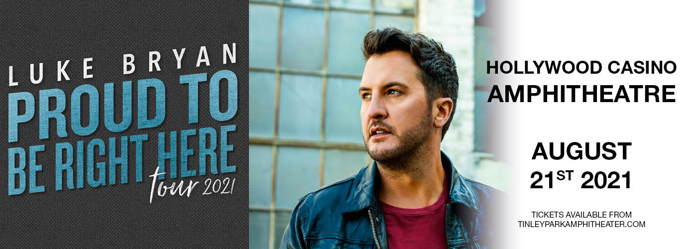 Luke Bryan: Proud to be right here tour at Hollywood Casino Amphitheatre